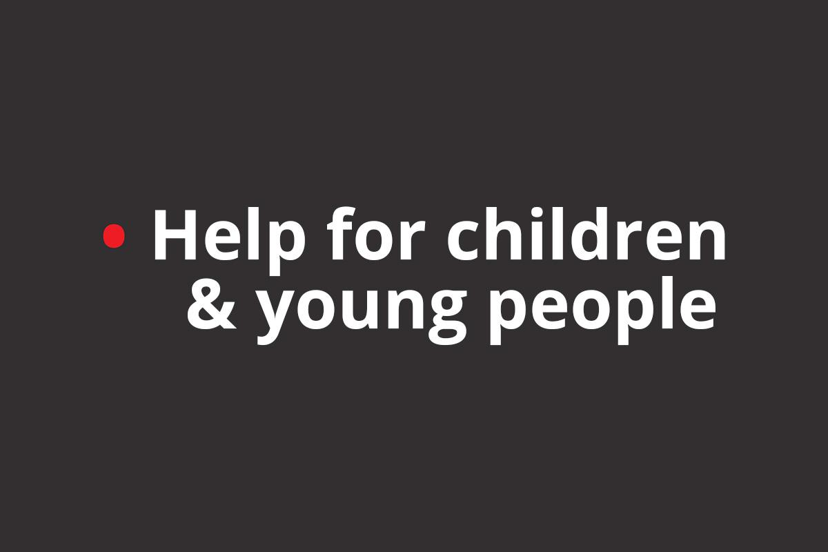 Help for children and young people