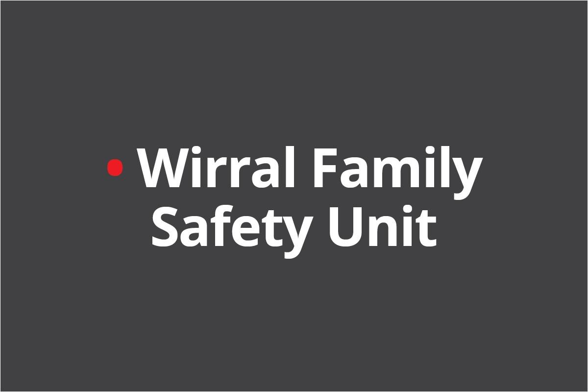 Wirral Family Safety Unit
